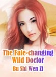 The Fate-changing Wild Doctor
